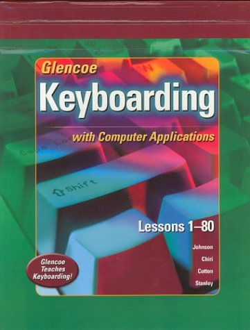 Glencoe Keyboarding with Computer Applications: Lessons 1-80 9780078602429