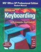 Glencoe Keyboarding with Computer Applications: MS Office XP Professional Edition, Student Manual 9780078602436