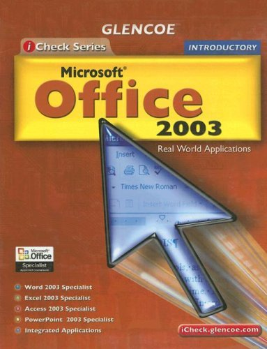 Glencoe Microsoft Office 2003: Real World Applications, Introductory 9780078659492