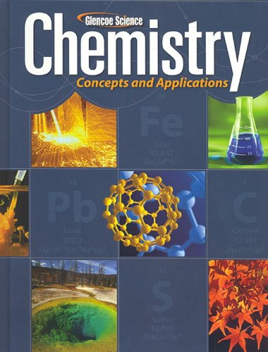 Glencoe Science Chemistry: Concepts and Applications 9780078807237