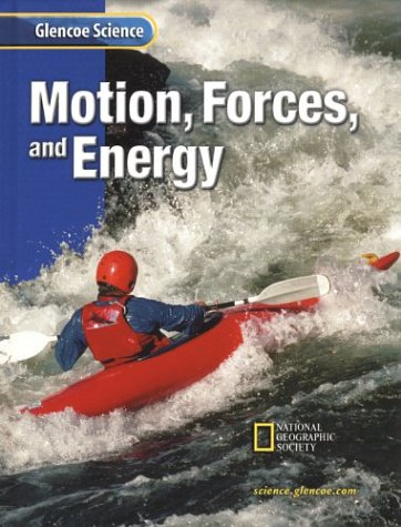 Glencoe Science: Motion, Forces, and Energy, Student Edition 9780078256073