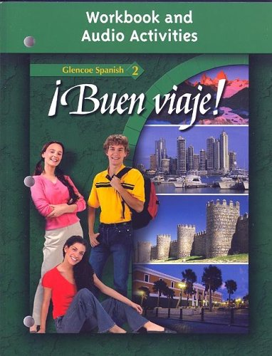 Glencoe Spanish 2 Buen Viaje! Workbook and Audio Activities