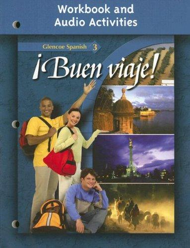 Glencoe Spanish 3 Buen Viaje!: Workbook And Audio Activities 9780078619922