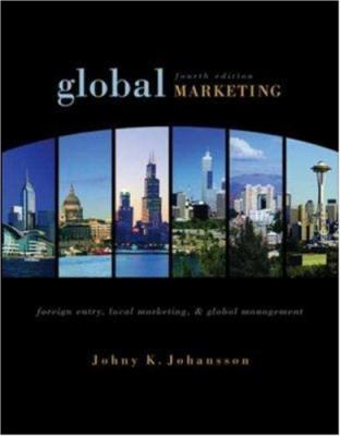 Global Marketing: Foreign Entry, Local Marketing, and Global Management 9780072961805