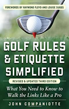 Golf Rules & Etiquette Simplified: What You Need to Know to Walk the Links Like a Pro 9780071797368