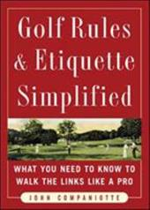 Golf Rules & Etiquette Simplified: What You Need to Know to Walk the Links Like a Pro - Companiotte, John