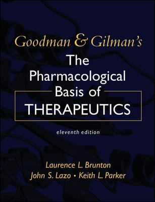 Goodman & Gilman's the Pharmacological Basis of Therapeutics - 11th Edition