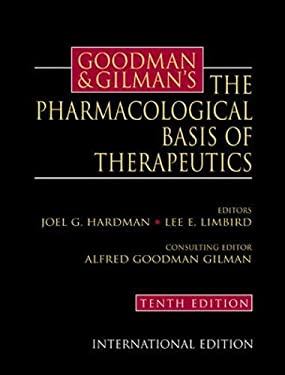Goodman and Gilman's the Pharmacological Basis of Therapeutics - 10th Edition