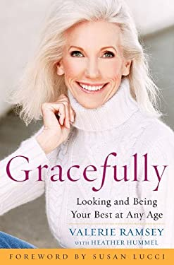 Gracefully: Looking and Being Your Best at Any Age 9780071546232