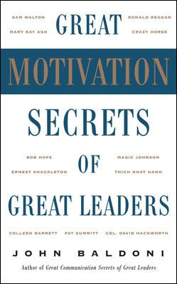 Great Motivation Secrets of Great Leaders 9780071447744
