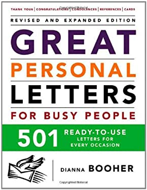Great Personal Letters for Busy People: 501 Ready-To-Use Letters for Every Occasion 9780071464987