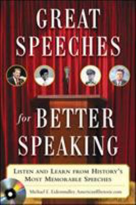 Great Speeches for Better Speaking: Listen and Learn from History's Most Memorable Speeches [With Audio CD] 9780071472296