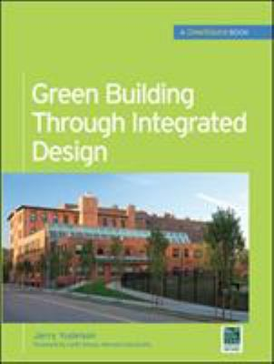 Green Building Through Integrated Design (Greensource Books) 9780071546010