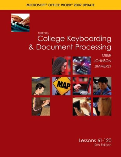 Gregg College Keyboading & Document Processing Microsoft Office Words 2007 Update: Lessons 61-120 9780073368320