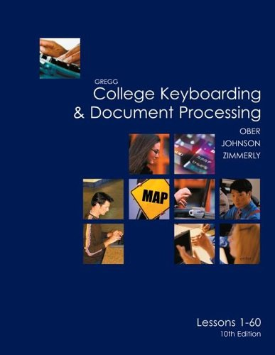 Gregg College Keyboarding & Document Processing (Gdp), Lessons 1-60 Text 9780072963410