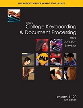 Gregg College Keyboarding & Document Processing Microsoft Office Word 2007 Update: Lessons 1-120 9780073372174