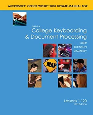 Gregg College Keyboarding & Document Processing Microsoft Office Word 2007 Update Manual: Lesons 1-120 9780073368351
