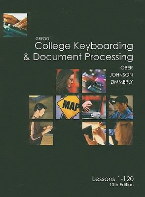 Gregg College Keyboarding & Document Processing: Lessons 1-120 9780072963380