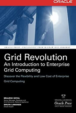 Grid Revolution: An Introduction to Enterprise Grid Computing 9780072262810