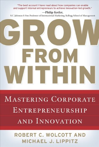 Grow from Within: Mastering Corporate Entrepreneurship and Innovation 9780071598323