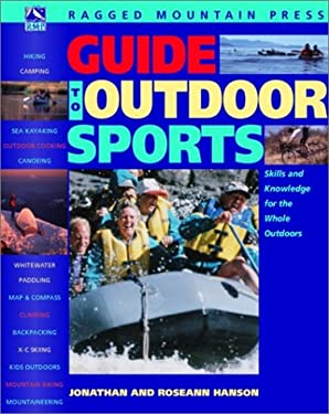 Guide to Outdoor Sports: All You Need to Get Started Camping, Dayhiking, Backpacking, Mountain Biking, Sea Kayaking, Canoeing, River Running, C 9780070521148