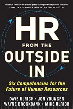 HR from the Outside In: Six Competencies for the Future of Human Resources 9780071802666