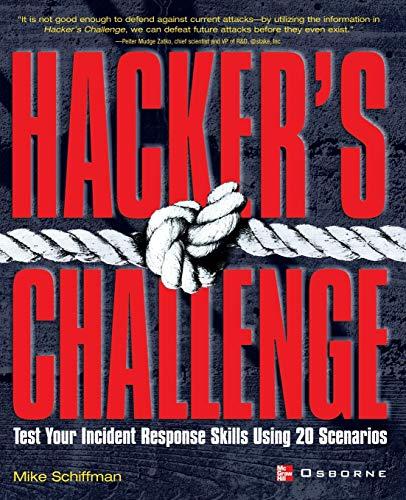 Hacker's Challenge: Test Your Incident Response Skills Using 20 Scenarios 9780072193848
