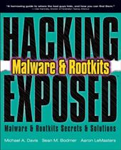 Hacking Exposed Malware & Rootkits: Malware & Rootkits Security Secrets & Solutions