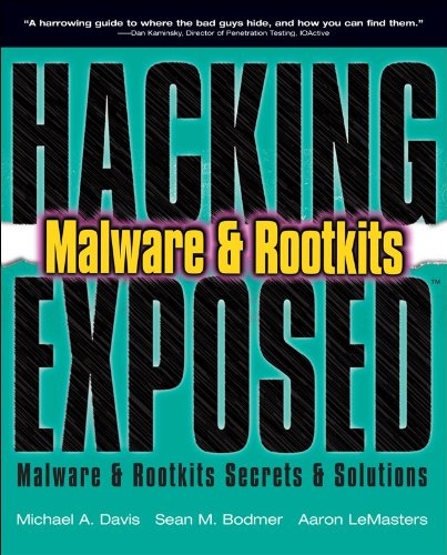 Hacking Exposed Malware & Rootkits: Malware & Rootkits Security Secrets & Solutions 9780071591188