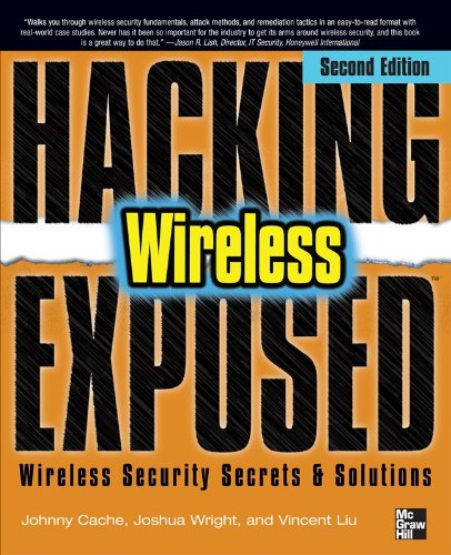Hacking Exposed Wireless: Wireless Security Secrets & Solutions 9780071666619