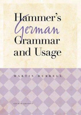 Hammer's German Grammar and Usage, Fourth Edition 9780071396547