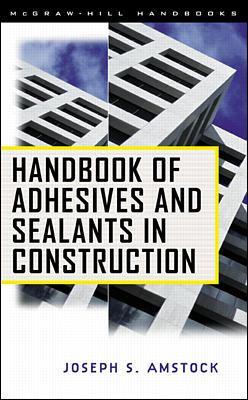 Handbook of Adhesives and Sealants in Construction