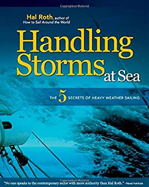 Handling Storms at Sea: The 5 Secrets of Heavy Weather Sailing 9780071496483