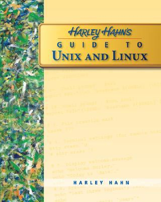 Harley Hahn's Guide to Unix and Linux 9780073133614
