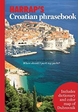 Harrap's Croatian Phrasebook [With Foldout Map] 9780071482479