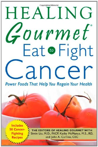 Healing Gourmet Eat to Fight Cancer 9780071457545