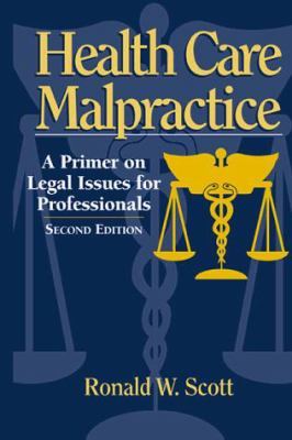 Health Care Malpractice: A Primer on Legal Issues for Professionals 9780070541450