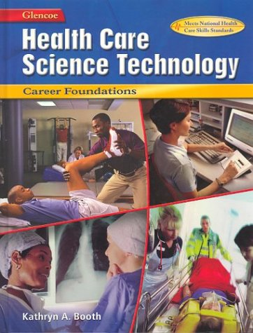 Health Care Science Technology: Career Foundations 9780078294129