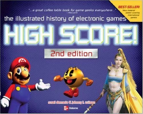 High Score!: The Illustrated History of Electronic Games 9780072231724