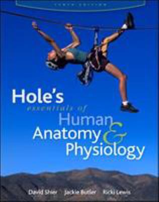 Hole's Esentials of Human Anatomy & Physiology 9780077221355