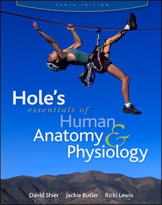 Hole's Essentials of Human Anatomy & Physiology (Reinforced Nasta Binding for Secondary Market) 9780073317502