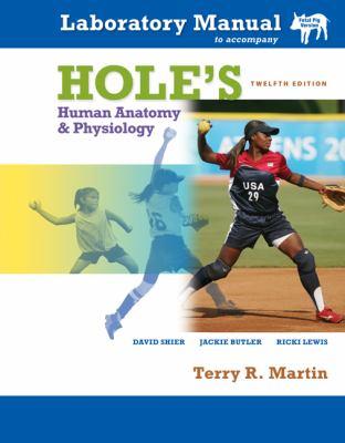 Laboratory Manual T/A Hole's Human Anatomy & Physiology Fetal Pig Version 9780077231453