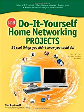 Home Networking Projects: 24 Cool Things You Didn't Know You Could Do! 9780071486620
