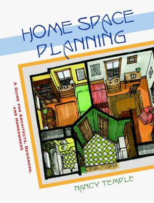 Home Space Planning: A Guide for Architects, Designers, and Home Owners 9780070634992