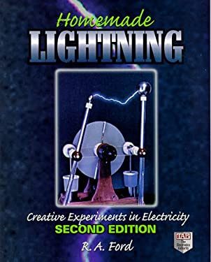 Homemade Lightning: Creative Experiments in Electricity 9780070215283