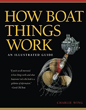 How Boat Things Work: An Illustrated Guide 9780071493444