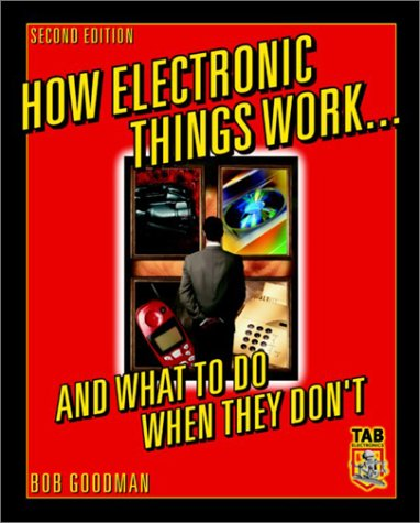 How Electronic Things Work... and What to Do When They Don't 9780071387453