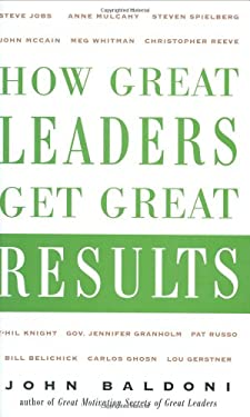 How Great Leaders Get Great Results 9780071464871