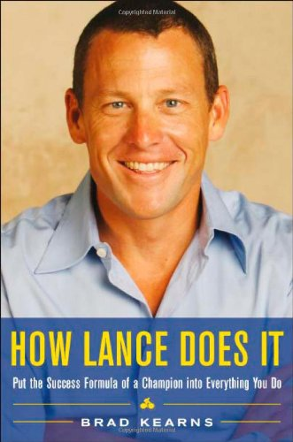 How Lance Does It: Put the Success Formula of a Champion Into Everything You Do 9780071477406