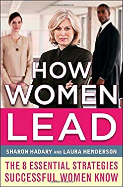 How Women Lead: The 8 Essential Strategies Successful Women Know 9780071781251